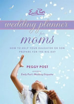 Emily Post's Wedding Planner for Moms - Peggy Post