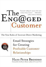 The Engaged Customer : The New Rules of Internet Direct Marketing - Hans Peter Brondmo