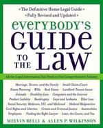 Everybody's Guide to the Law- Fully Revised & Updated : All the Legal Information You Need in One Comprehensive Volume - Allen Wilkinson