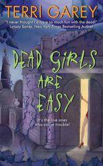 Dead Girls Are Easy : A Nicki Styx Mystery - Terri Garey