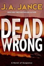Dead Wrong : Joanna Brady Mysteries - J. A. Jance