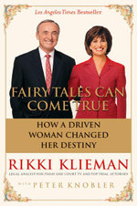 Fairy Tales Can Come True : How a Driven Woman Changed Her Destiny - Rikki Klieman