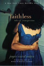 Faithless : Tales of Transgression - Joyce Carol Oates