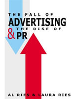 The Fall of Advertising and the Rise of PR - Al Ries