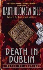 Death in Dublin : A Peter McGarr Mystery - Bartholomew Gill