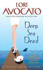 Deep Sea Dead : A Pauline Sokol Mystery - Lori Avocato
