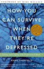 Depression Fallout : The Impact of Depression on Couples and What You Can Do to Preserve the Bond - Anne Sheffield