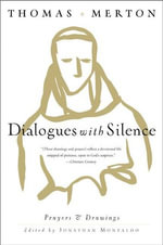 Dialogues with Silence : Prayers & Drawings - Thomas Merton