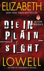 Die in Plain Sight : Rarities Unlimited - Elizabeth Lowell