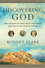 Discovering God : The Origins of the Great Religions and the Evolution of Belief - Rodney Stark