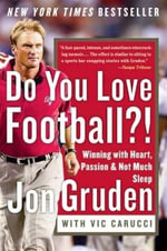 Do You Love Football?! : Winning with Heart, Passion, and Not Much Sleep - Jon Gruden