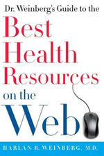Dr. Weinberg's Guide to the Best Health Resources on the Web - Harlan R. Weinberg, M.D.