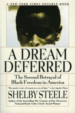 A Dream Deferred : The Second Betrayal of Black Freedom in America - Shelby Steele