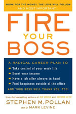 Fire Your Boss - Stephen M. Pollan