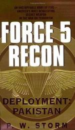 Force 5 Recon : Deployment: Pakistan - P. W. Storm