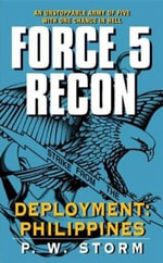 Force 5 Recon : Deployment: Philippines - P. W. Storm