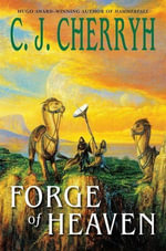 Forge of Heaven : Gene Wars - C. J. Cherryh