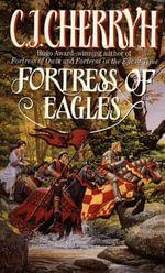 Fortress of Eagles : Fortress Series - C. J. Cherryh