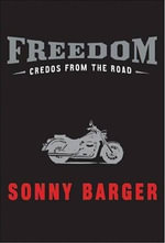 Freedom : Credos from the Road - Sonny Barger