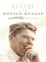 God and Ronald Reagan : A Spiritual Life - Paul Kengor