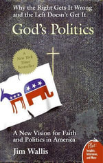 God's Politics : Why the Right Gets It Wrong and the Left Doesn't Get It - Jim Wallis