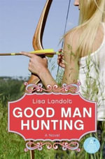 Good Man Hunting - Lisa Landolt