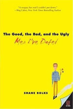 The Good, the Bad, and the Ugly Men I've Dated - Shane Bolks
