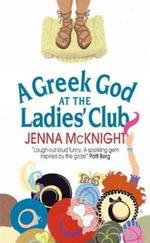 A Greek God at the Ladies' Club - Jenna McKnight