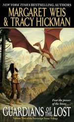 Guardians of the Lost : Volume Two of the Sovereign Stone Trilogy - Margaret Weis