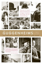 The Guggenheims : A Family History - Debi Unger