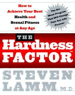 The Hardness Factor : How to Achieve Your Best Health and Sexual Fitness at Any Age - Dr. Steven Lamm
