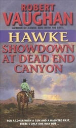 Hawke : Showdown at Dead End Canyon : Hawke - Robert Vaughan