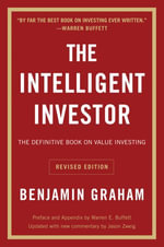 The Intelligent Investor, Rev. Ed : The Definitive Book on Value Investing - Benjamin Graham