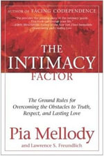The Intimacy Factor : The Ground Rules for Overcoming the Obstacles to Truth, Respect, and Lasting Love - Pia Mellody