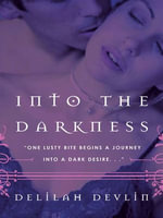 Into the Darkness : Dark Realm Series - Delilah Devlin