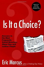 Is It a Choice? 3rd ed. : Answers to Three Hundred of the Most Fre - Eric Marcus