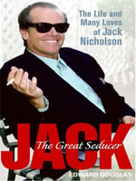 Jack : A Biography of Jack Nicholson - Edward Douglas