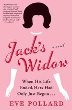 Jack's Widow - Eve Pollard
