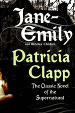 Jane-Emily : And Witches' Children - Patricia Clapp