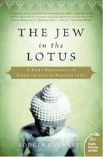 The Jew in the Lotus : A Poet's Rediscovery of Jewish Identity in Buddhist India - Rodger Kamenetz