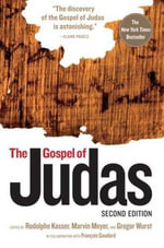 Judas : The Definitive Collection of Gospels and Legends About the Infamous Apostle of Jesus - Marvin W. Meyer
