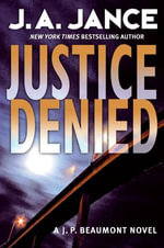 Justice Denied : J. P. Beaumont Novel - J. A. Jance