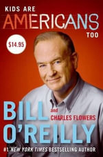 Kids Are Americans Too - Bill O'Reilly