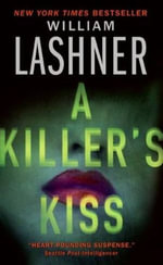A Killer's Kiss : Victor Carl Series - William Lashner