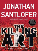 The Killing Art : Kate McKinnon Novels - Jonathan Santlofer