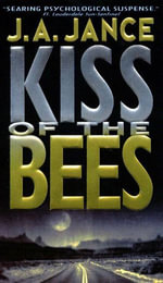Kiss of the Bees : Walker Family Mysteries - J. A. Jance