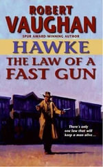 Hawke : The Law of a Fast Gun : Hawke - Robert Vaughan