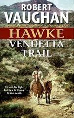 Hawke : Vendetta Trail : Hawke - Robert Vaughan