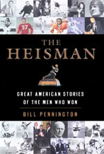 The Heisman : Great American Stories of the Men Who Won - Bill Pennington