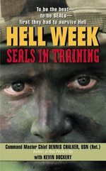 Hell Week : The Making of a SEAL - Dennis Chalker